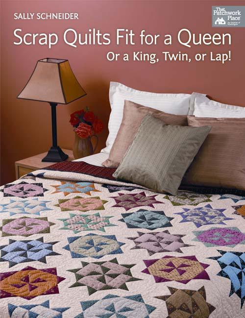 Scrap Quilts Fit for a Queen Scrap Quilts Fit for a Queen