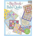 Big Book of Baby Quilts The Big Book of Baby Quilts