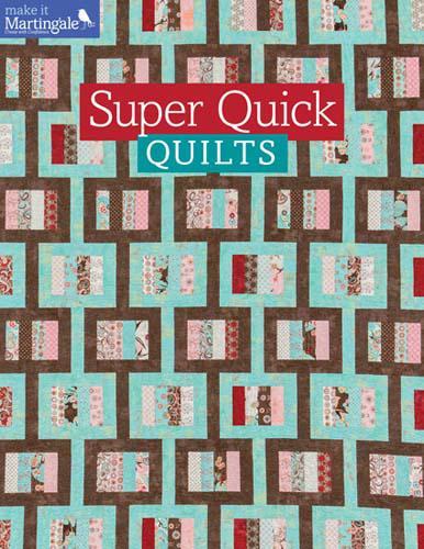 Super Quick Quilts Super Quick Quilts