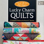 Moda All Stars Lucky Charm Quilts (17 Delightful Patterns for Precut 5 inch Squares) - Lissa Alexander