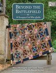 Beyond the Battlefield - 14 Scrappy Civil War Quilts