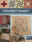 Schoolgirl Sampler (72 Simple 4? Blocks and 7 Charming Quilts) - Softcover - Kathleen Tracy