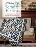 A Quilting Life Home and Hearth