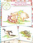 Noah's Journey 3 - Pigs, Geese, & Turtles