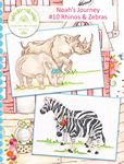 Noahs Journey #10- Rhinos and Zebras