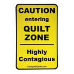 CAUTION entering QUILT ZONE Sign