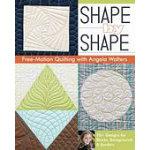 Shape by Shape Free Motion Qltng w/ Angela Walters