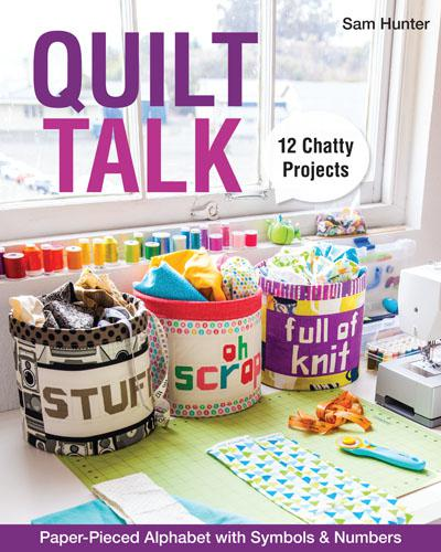 Quilt Talk - 12 Chatty Projects