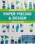 Adventures in Paper Piecing & Design Book