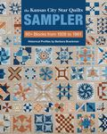 The Kansas City Star Quilts Sampler 60 plus blocks