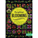 Everythings Blooming: 30 Floral Wool Applique Quilt Blocks by Erica Kaprow