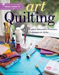 Visual Guide to Art Quilting Book