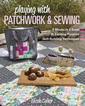 Playing With Patchwork And Sewing