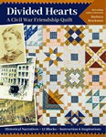 Divided Hearts A Civil War Friendship Quilt