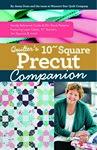 Quilter's 10 in Square Precut Companion