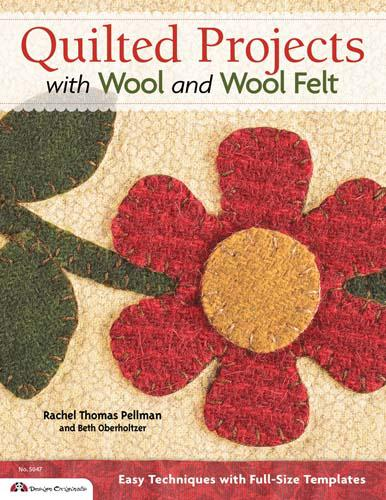 Quilted Projects with Wool and Wool Felt - Softcover