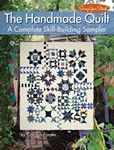 The Handmade Quilt: A Complete Skill-Building Sampler by Carolyn Forster