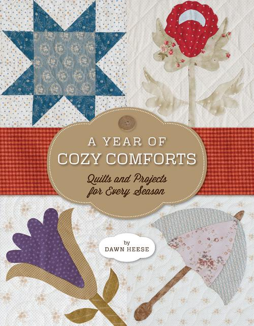 A Year of Cozy Comforts A Year of Cozy Comforts: Quilts and Projects for