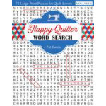 Happy Quilter Word Search Volume 1