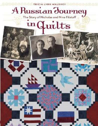 A Russian Journey in Quilts The Story of Nicholas