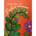 Perfect Leaves Karen K Buckley