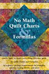 NO MATH QUILT CHARTS AND FORMULAS BOOK
