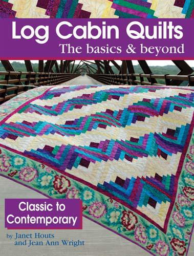 Log Cabin Quilts The Basics & Log Cabin Quilts