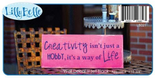 Creativity isn't just a Hobby Wall Decal by Lilly Belle
