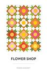 Modern Handcraft- Flower Shop Quilt Pattern