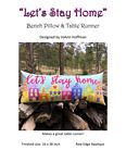 Let's Stay Home Bench Pillow & Table Runner