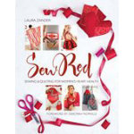 Sew Red: Sewing & Quilting for Women's Heart Health by Laura Zander
