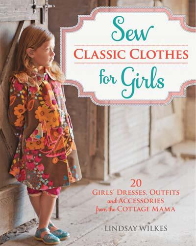 Sew Classic Clothes for Girls