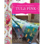 Quilts From the House of Tula Pink W1582