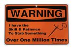 WARNING I Have the Skill and Patience sign