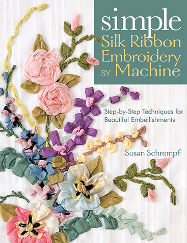 Simple Silk Ribbon Embroidery by Machine Print-on-Demand Edition