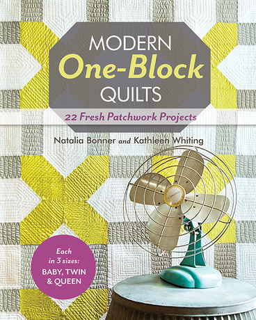 Modern One-Block Quilts: 22 Fresh Patchwork Projects Book