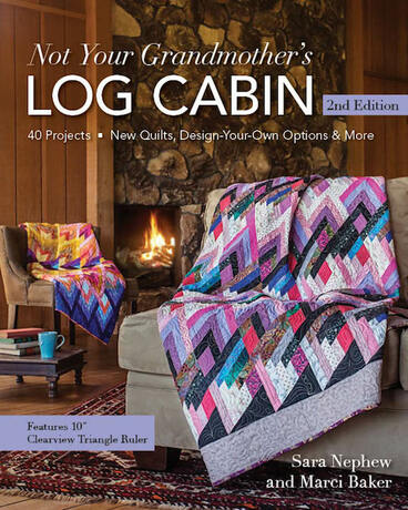 Not Your Grandmother's Log Cabin-2nd Edition - Sara Nephew and Marci Baker - C & T - 11161