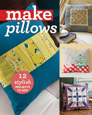 Make Pillows: 12 Stylish Projects to Sew Softcover Book