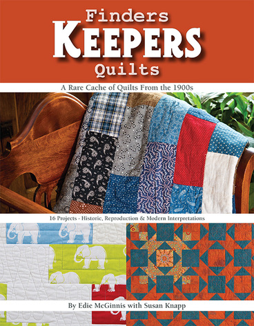 Finders Keepers Quilts: A Rare Cache of Quilts from the 1900s - 15 Projects - Hi...