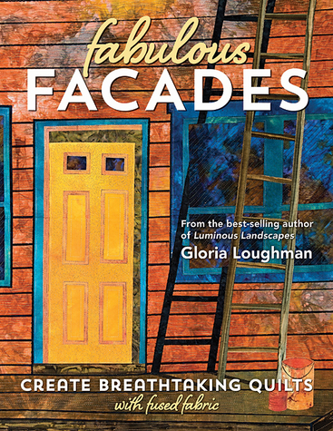 Fabulous Facades - Create Breathtaking Quilts with Fused Fabric by Gloria Loughm...