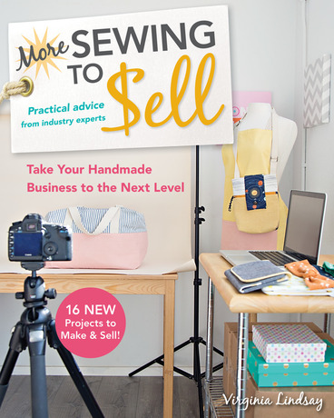 More Sewing to Sell-Take Your Handmade Business to the Next Level