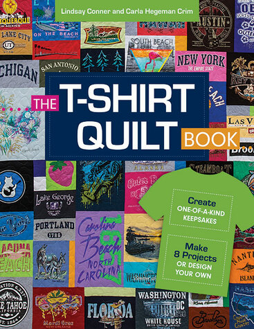 The T-Shirt Quilt Book: * Recycle Your Tees into One-of-a-Kind Keepsakes * 8 Exc...