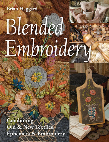 Blended Embroidery: Combining Old & New Textiles,