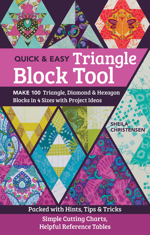 Make 100 Triangle, Diamond & Hexagon Blocks in 4 Sizes with Project Ideas; P...