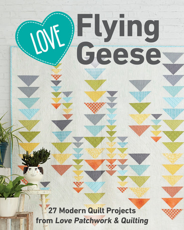 23 Modern Quilt Projects from Love Patchwork & Quilting
