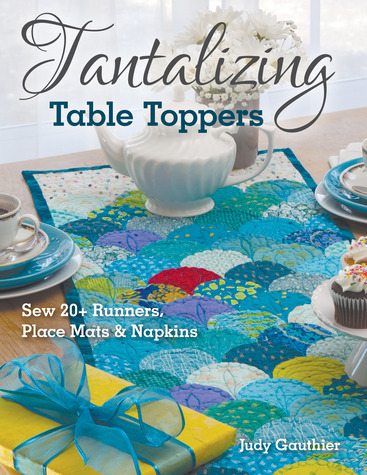 Tantalizing Table Toppers: Sew 20+ Runners