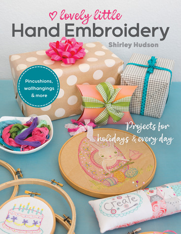 Lovely Little Hand Embroidery - Projects for Holidays & Every Day