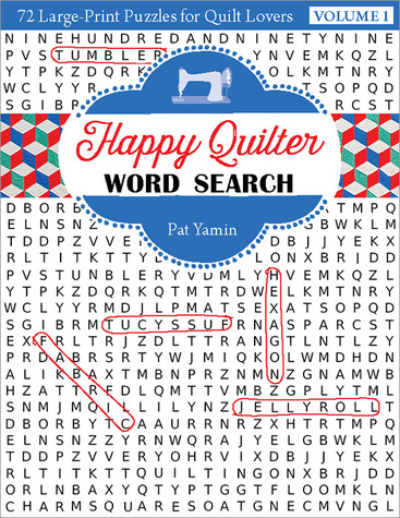 Happy Quilter Word Search - Volume 1: 72 Large-Print Puzzles