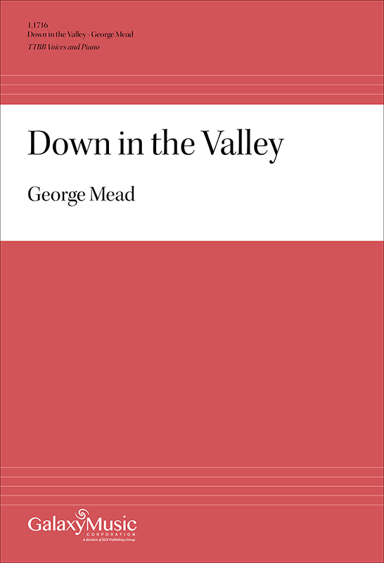 DOWN IN THE VALLEY MEAD (11716 ) (TTBB Secular )