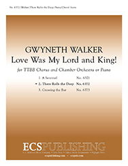 THERE ROLLS THE DEEP 2 FROM LOVE WAS MY LORD & KING WALKER (6372 ) (TTBB Secular )